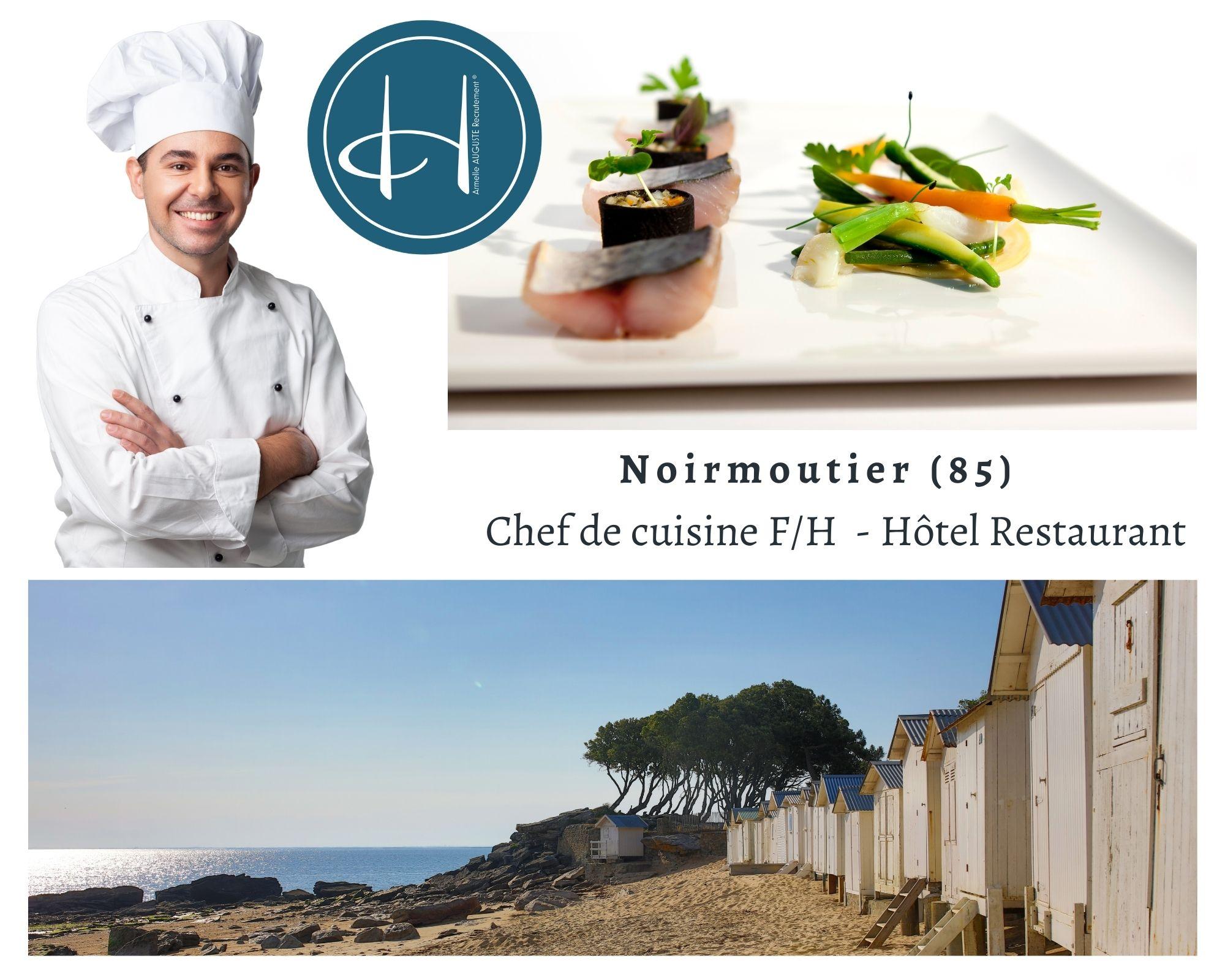 Recrutement: Chef de cuisine F/H chez Armelle AUGUSTE Recrutement® à Noirmoutier